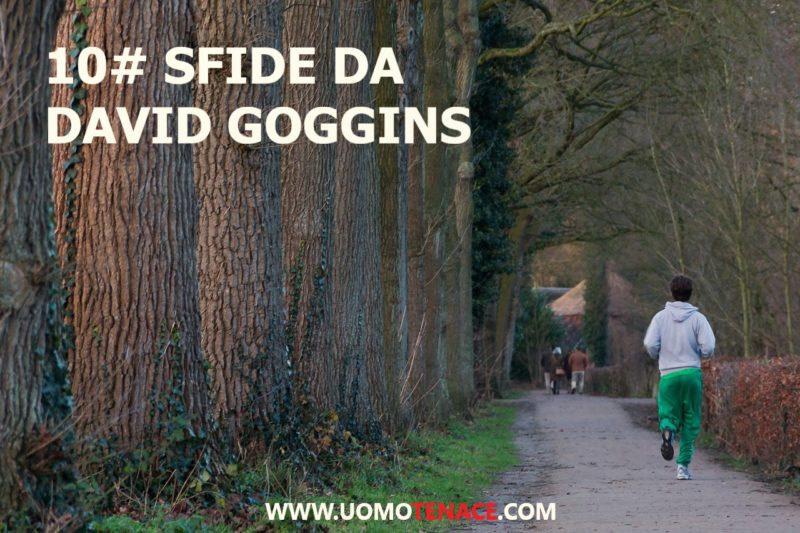 10# Sfide da David Goggins che, se eseguite, ti cambiano la vita