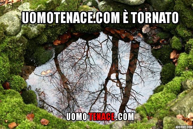 UomoTenace.com è tornato più cazzuto che mai