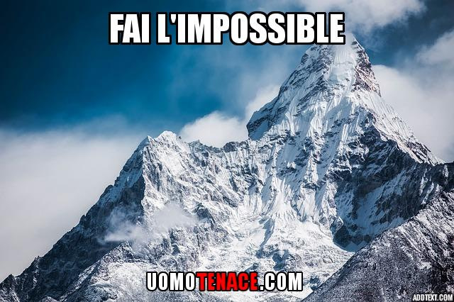 Come fare l'impossibile